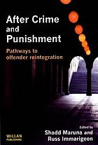 After crime and punishment : pathways to offender reintegration