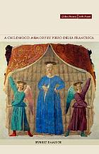 A childhood memory by Piero della Francesca