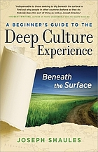 A beginner's guide to the deep culture experience : beneath the surface
