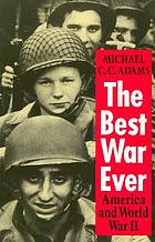 The best war ever : America and World War II