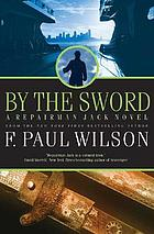 By the sword : a Repairman Jack novel