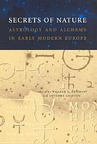Secrets of nature : astrology and alchemy in early modern Europe
