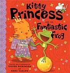 Kitty Princess and the fantastic frog