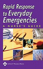 Rapid response to everyday emergencies : a nurse's guide.