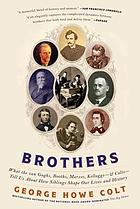 Brothers : George Howe Colt on his brothers and brothers in history.