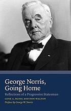 George Norris, going home : reflections of a progressive statesman