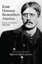 Knut Hamsun remembers America : essays and stories, 1885-1949