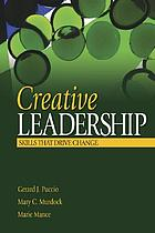 Creative leadership : skills that drive change