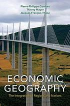 Economic geography : the integration of regions and nations