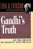Gandhi's Truth: On the Origins of Militant Nonviolence cover image