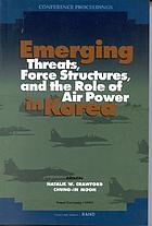 Emerging threats, force structures, and the role of air power in Korea