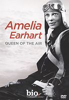 Amelia Earhart : queen of the air
