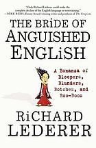 The bride of anguished English : a bonus of bloopers, blunders, botches, and boo-boos