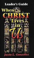 When Christ lives in us : a pilgrimage of faith