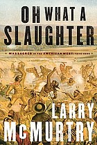 Oh what a slaughter : massacres in the American West, 1846-1890