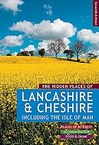 The hidden places of Lancashire & Cheshire.