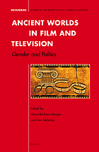 Ancient worlds in film and television : gender and politics
