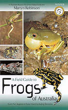 A field guide to frogs of Australia : from Port Augusta to Fraser Island including Tasmania