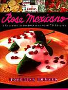 Rosa Mexicano : a culinary autobiography with 60 recipes