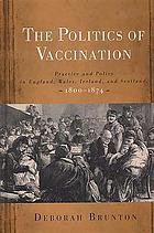 The politics of vaccination : practice and policy in England, Wales, Ireland, and Scotland, 1800-1874