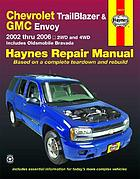Chevrolet Trailblazer, GMC Envoy, & Oldsmobile Bravada automotive repair manual : [2002 thru 2006]