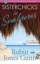 Sisterchicks in sombreros! : a sisterchick novel
