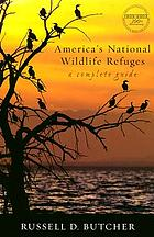 America's national wildlife refuges : a complete guide