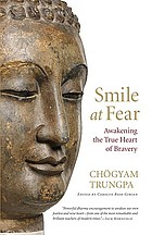Smile at fear : awakening the true heart of bravery