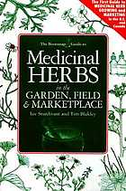 The Bootstrap guide to medicinal herbs in the garden, field & marketplace