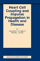 Heart cell coupling and impulse propogation [sic] in health and disease