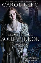The soul mirror : a novel of the Collegia Magica