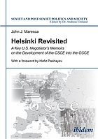 Helsinki revisited : a key U.S. negotiator's memoirs on the development of the CSCE into the OSCE