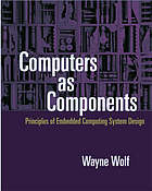 Computers as components : principles of embedded computing system design