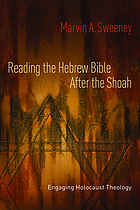 Reading the Hebrew Bible after the Shoah : engaging Holocaust theology