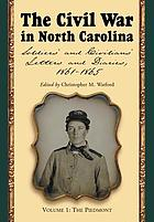 The Civil War in North Carolina : soldiers' and civilians' letters and diaries, 1861-1865
