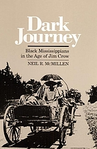 Dark journey : black Mississippians in the age of Jim Crow