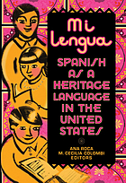 Mi lengua : Spanish as a heritage language in the United States, research and practice