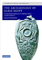 The Archaeology of Early Egypt: Social Transformations in North-East Africa, 10,000 to 2,650 BC cover image