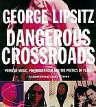 Dangerous crossroads : popular music, postmodernism, and the poetics of place