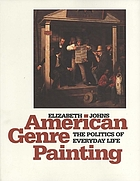 American genre painting : the politics of everyday life