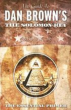 The guide to Dan Brown's The Solomon key