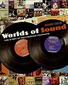 Worlds of sound : the story of Smithsonian Folkways