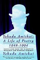 Yehuda Amichai, a life of poetry, 1948-1994