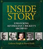 Inside story : unlocking Australian cricket's archives