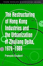The restructuring of Hong Kong industries and the urbanization of Zhujiang Delta, 1979-1989