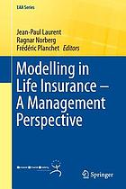 Modelling in life insurance -- a management perspective