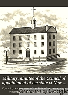 Military minutes of the Council of appointment of the state of New York, 1783-1821.