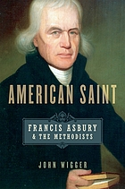 American saint : Francis Asbury and the methodists