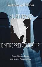 Nurturing entrepreneurship : institutions and policies