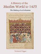 A History of the Muslim World to 1405: The Making of a Civilization.